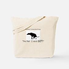 I said sit! Tote Bag