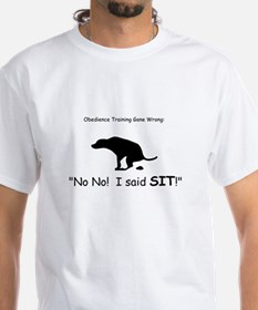 I said sit! Shirt