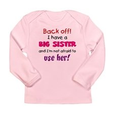 Have a big sister Long Sleeve Infant T-Shirt