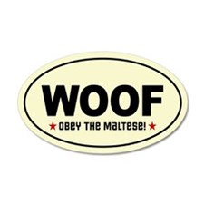 WOOF- Obey the MALTESE! 35x21 Oval Wall Peel