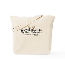 Best Friends Knows Tote Bag