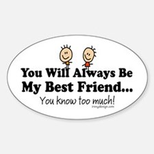 Best Friends Knows Sticker (Oval)