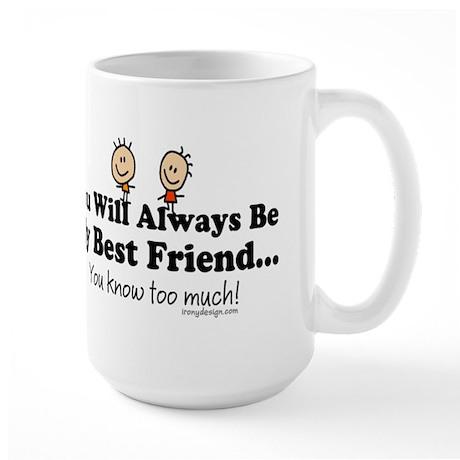 Best Friends Knows Large Mug