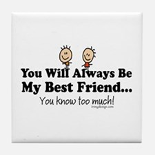 Best Friends Knows Tile Coaster