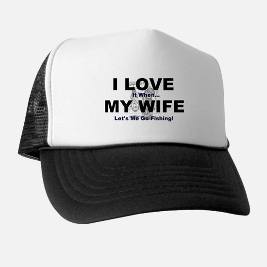 I Love my wife fishing Trucker Hat