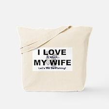 I Love my wife fishing Tote Bag