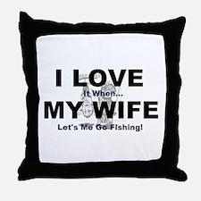 I Love my wife fishing Throw Pillow