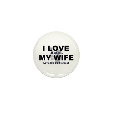 I Love my wife fishing Mini Button (10 pack)