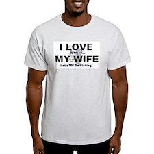 I Love my wife fishing T-Shirt