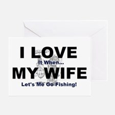 I Love my wife fishing Greeting Card