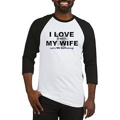 I Love my wife fishing Baseball Jersey