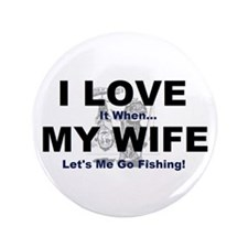 "I Love my wife fishing 3.5"" Button (100 pack)"