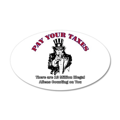 Pay Your Taxes 35x21 Oval Wall Peel