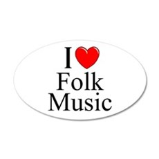 """I Love (Heart) Folk Music"" 20x12 Oval Wall Peel"