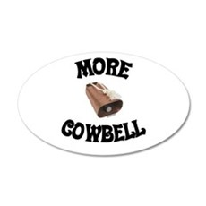 More Cowbell! (as seen on Barely Famous) Sticker (