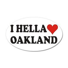 I Hella (Heart) Oakland 20x12 Oval Wall Peel