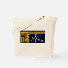 Caffeine Status Report Tote Bag
