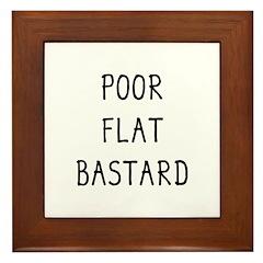 Poor Flat Bastard Framed Tile