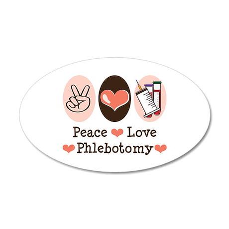 Peace Love Phlebotomy 20x12 Oval Wall Peel