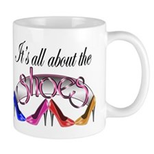 All About the Shoes Mug
