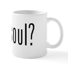 Got Soul? Mug