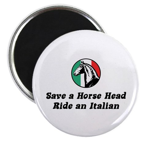 Save a Horse Head Ride an Italian Magnet