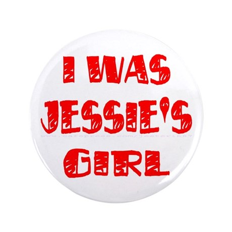 "Jessie's Girl 3.5"" Button"