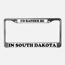 Rather be in South Dakota License Plate Frame