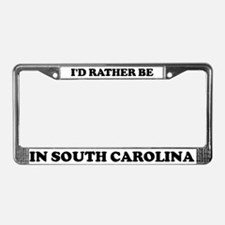 Rather be in South Carolina License Plate Frame