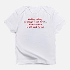 Old enough to ask for it! Infant T-Shirt