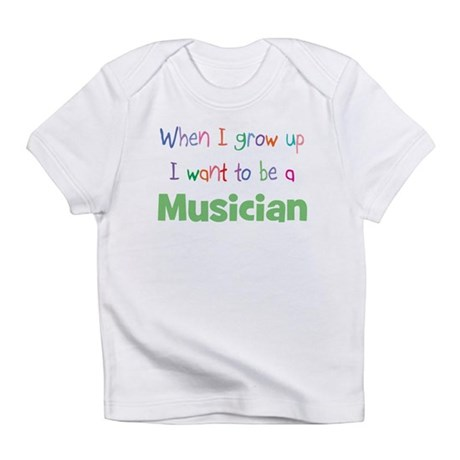 When I Grow Up Musician Infant T-Shirt