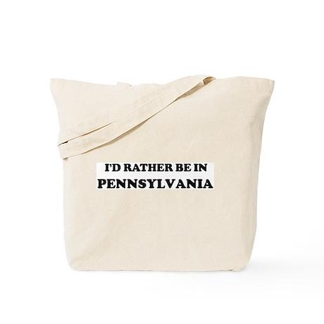 Rather be in Pennsylvania Tote Bag