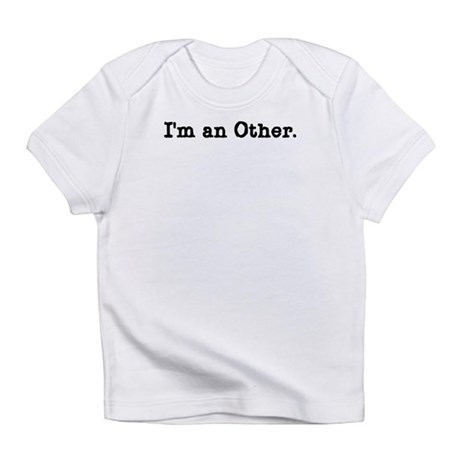 I'm an Other Infant T-Shirt