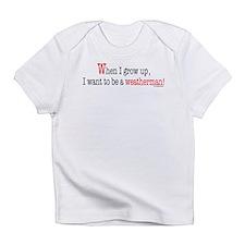 ... a weatherman Infant T-Shirt