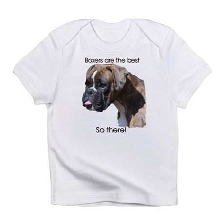 Boxers are the Best Brindle u Infant T-Shirt