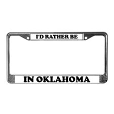 Rather be in Oklahoma License Plate Frame
