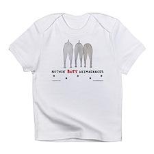 Nothin' Butt Weimaraners Creeper Infant T-Shirt
