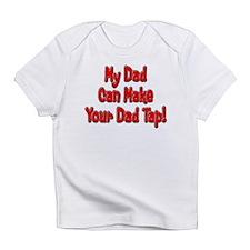 Make Your Dad Tap! Infant T-Shirt