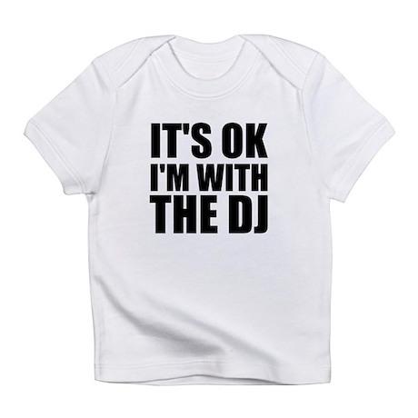 It's OK I'm With The DJ Infant T-Shirt