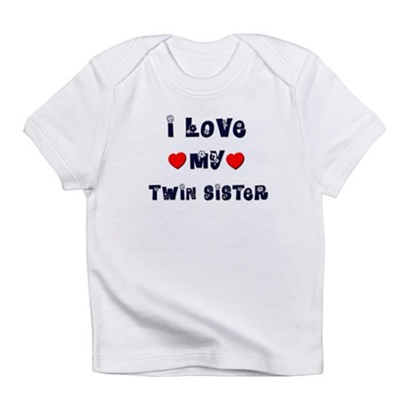 I Love MY TWIN SISTER Infant T-Shirt