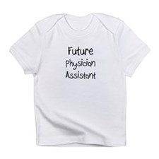 Future Physician Assistant Infant T-Shirt