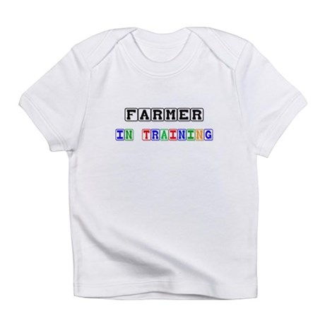 Farmer In Training Infant T-Shirt