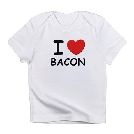 I love bacon Infant T-Shirt