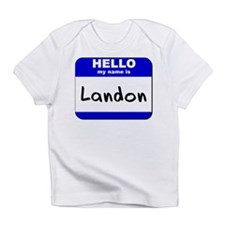 hello my name is landon Infant T-Shirt