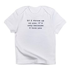 Baby creeper - Because I love you Infant T-Shirt