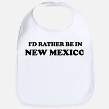 Rather be in New Mexico Bib