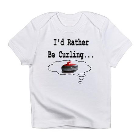 I'd Rather Be Curling.. Creeper Infant T-Shirt