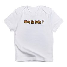 Who's My Daddy? Creeper Infant T-Shirt