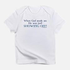 When God Made Me.. Infant T-Shirt