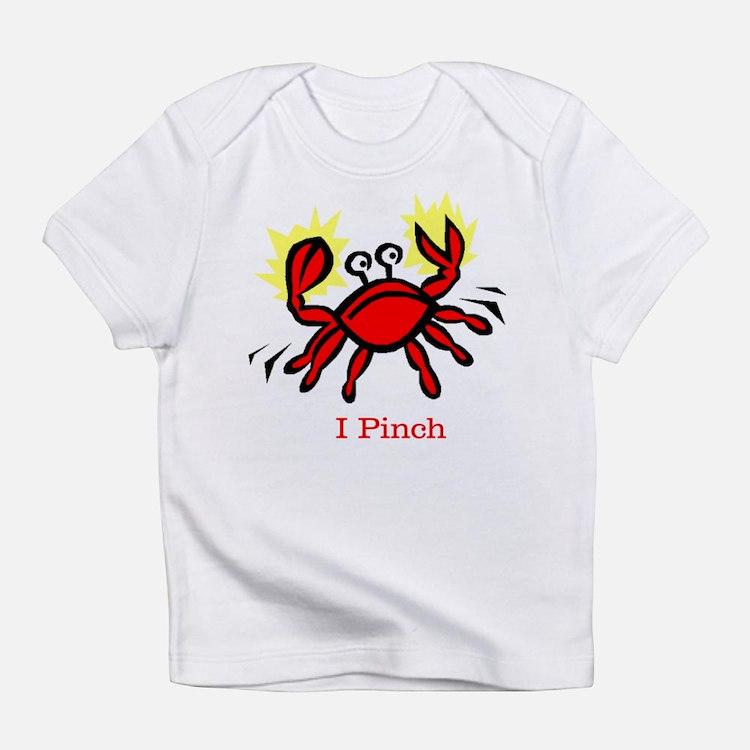 I Pinch Creeper Infant T-Shirt